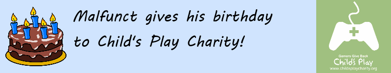 Malfunct Gives His Birthday to Child's Play Charity 2014